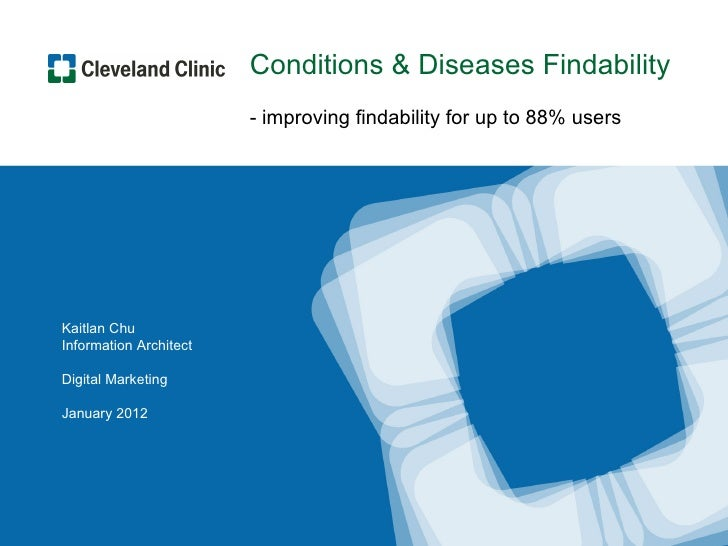 Conditions & Diseases Findability                        - improving findability for up to 88% usersKaitlan ChuInformation...
