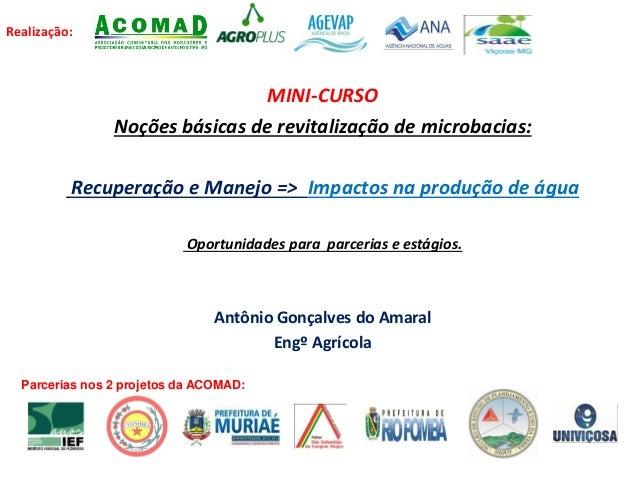 Realização: MINI-CURSO Noções básicas de revitalização de microbacias: Recuperação e Manejo => Impactos na produção de águ...