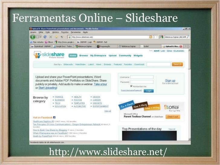 Ferramentas Online – Slideshare      http://www.slideshare.net/