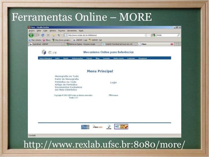 Ferramentas Online – MORE  http://www.rexlab.ufsc.br:8080/more/