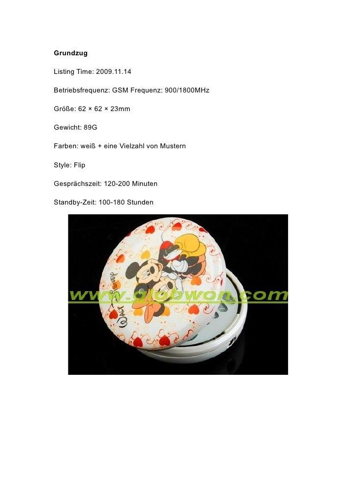 Grundzug  Listing Time: 2009.11.14  Betriebsfrequenz: GSM Frequenz: 900/1800MHz  Größe: 62 × 62 × 23mm  Gewicht: 89G  Farb...