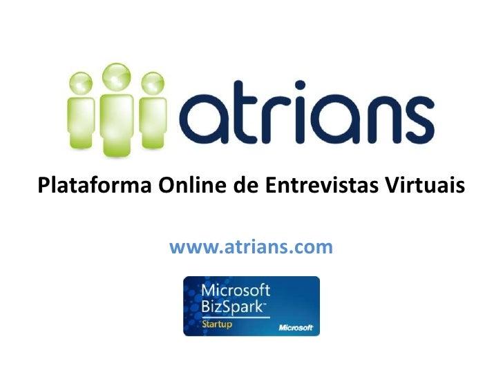 Plataforma Online de Entrevistas Virtuais            www.atrians.com