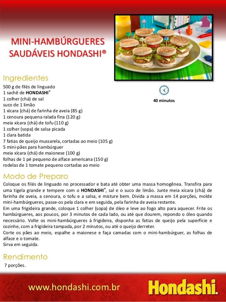MINI-HAMBÚRGUERES  SAUDÁVEIS HONDASHI®Ingredientes500 g de filés de linguado1 sachê de HONDASHI®1 colher (chá) de sal     ...