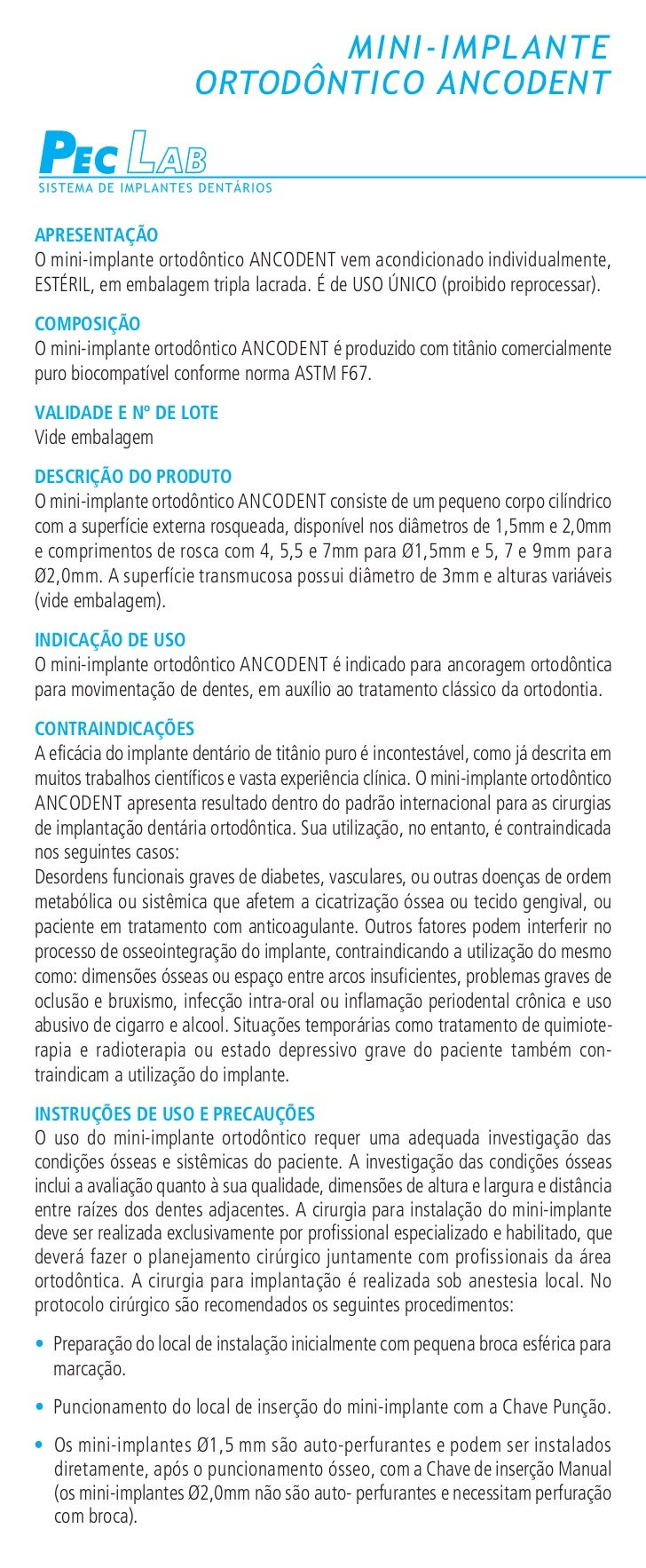 MINI-IMPLA NTE                       ORTODÔNTICO ANCODENTAPRESENTAÇÃOO mini-implante ortodôntico ANCODENT vem acondicionad...