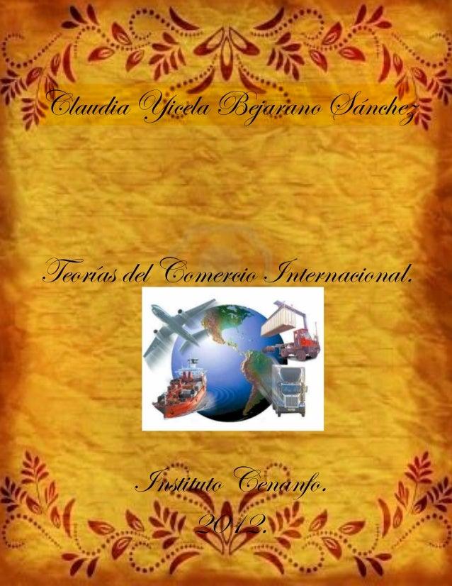 Claudia Bejarano- Teorías del Comercio Internacional.  Claudia Yicela Bejarano Sánchez  Teorías del Comercio Internacional...