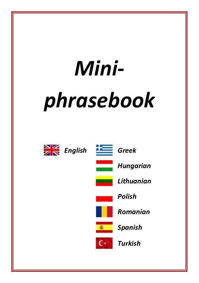 Mini- phrasebook English Greek Hungarian Lithuanian Polish Romanian Spanish Turkish