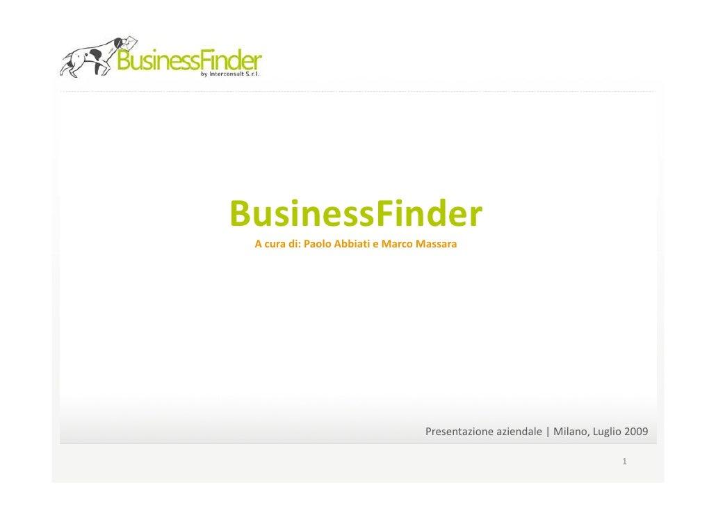 BusinessFinder  A cura di: Paolo Abbiati e Marco Massara                                       Presentazione aziendale   M...