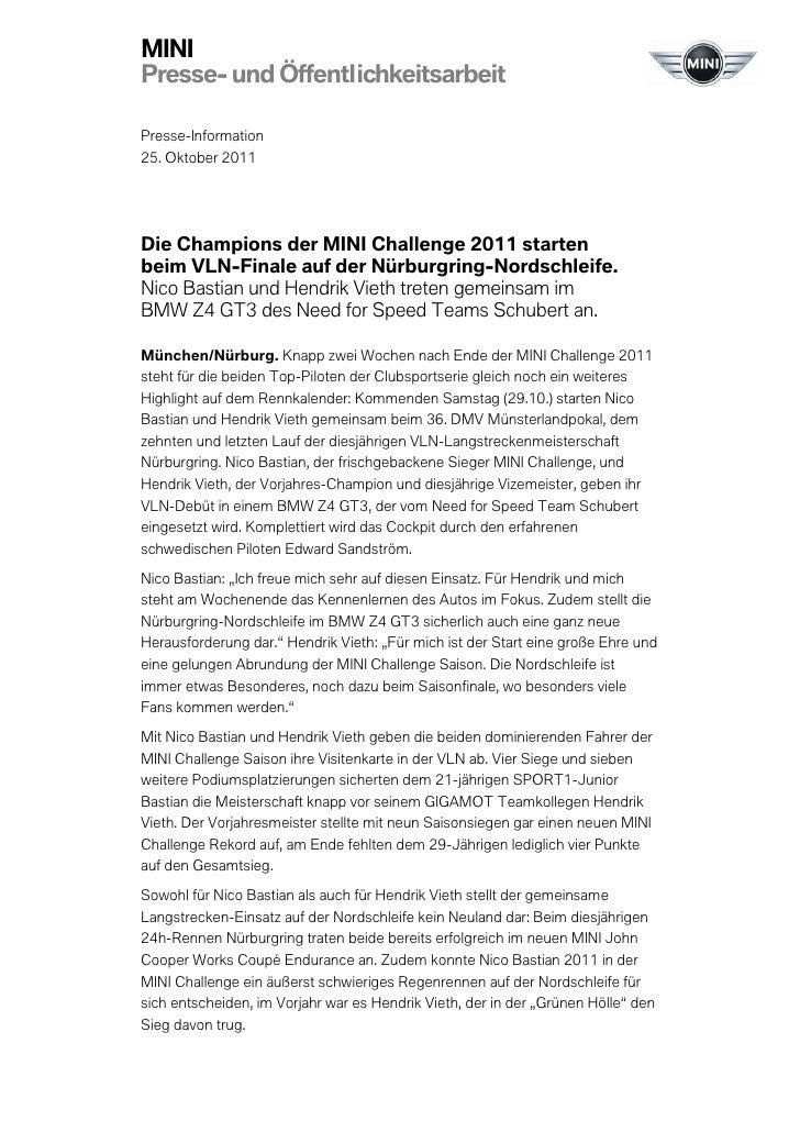 MINIPresse- und ÖffentlichkeitsarbeitPresse-Information25. Oktober 2011Die Champions der MINI Challenge 2011 startenbeim V...