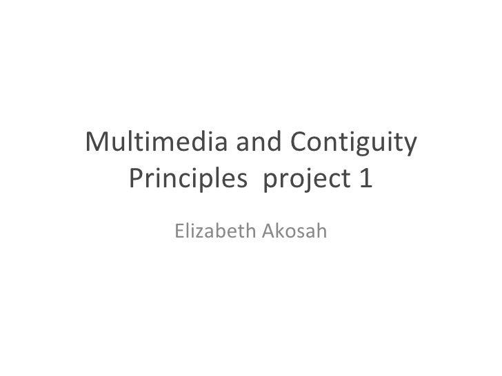 Multimedia and Contiguity Principles  project 1 Elizabeth Akosah
