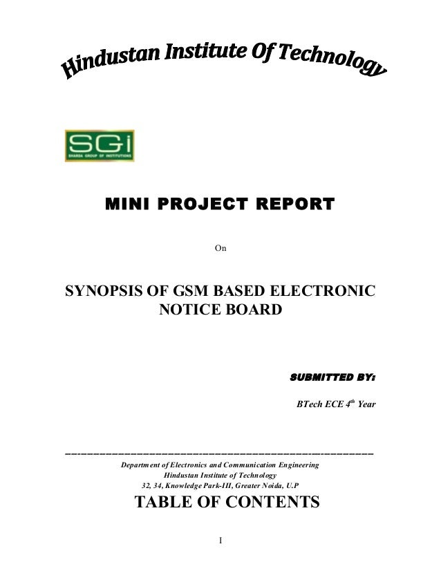 MINI PROJECT REPORT On SYNOPSIS OF GSM BASED ELECTRONIC NOTICE BOARD SUBMITTED BY: BTech ECE 4th Year --------------------...