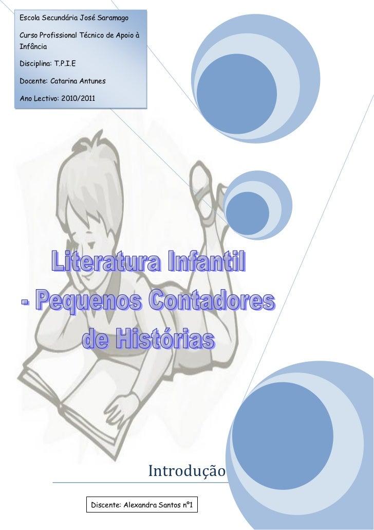 Escola Secundária José SaramagoCurso Profissional Técnico de Apoio àInfânciaDisciplina: T.P.I.EDocente: Catarina AntunesAn...