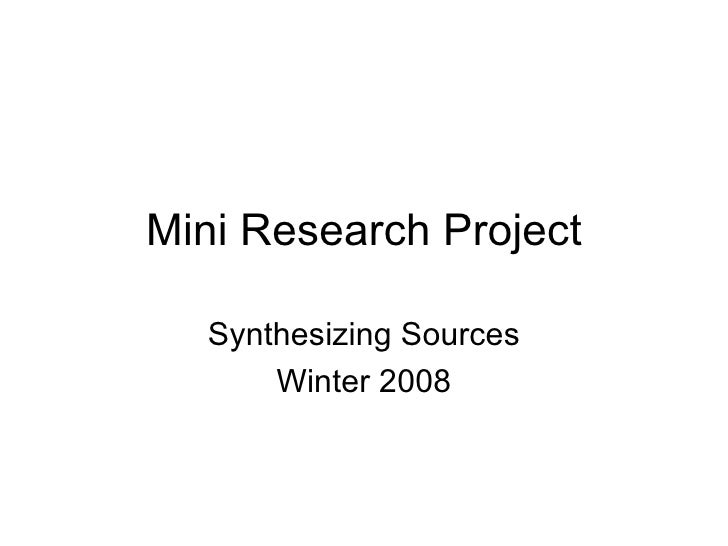 Mini Research Project Synthesizing Sources Winter 2008