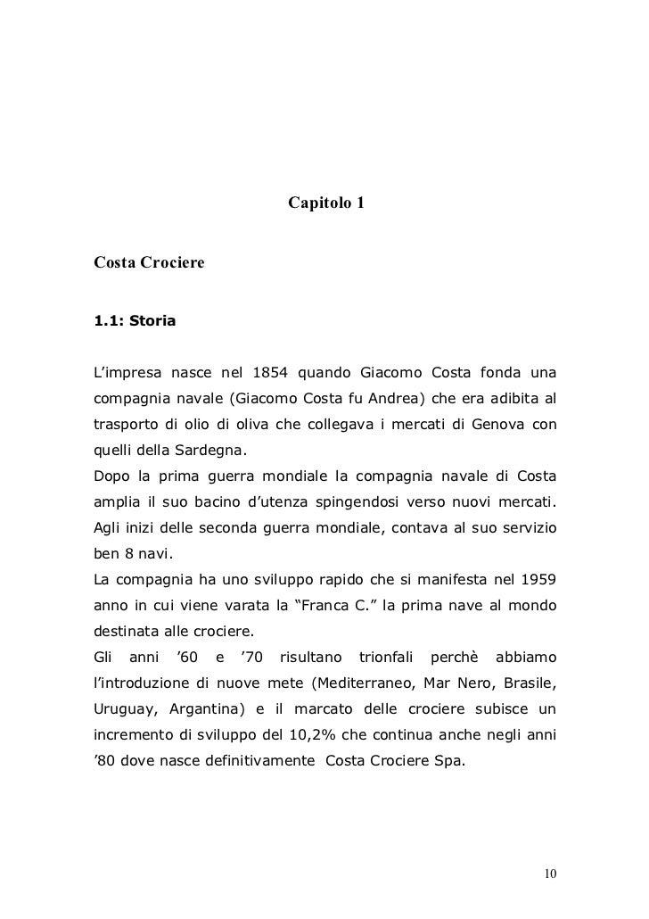 Capitolo 1Costa Crociere1.1: StoriaL'impresa nasce nel 1854 quando Giacomo Costa fonda unacompagnia navale (Giacomo Costa ...