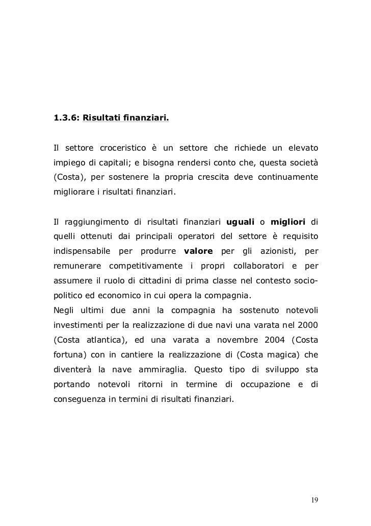 1.3.6: Risultati finanziari.Il settore croceristico è un settore che richiede un elevatoimpiego di capitali; e bisogna ren...