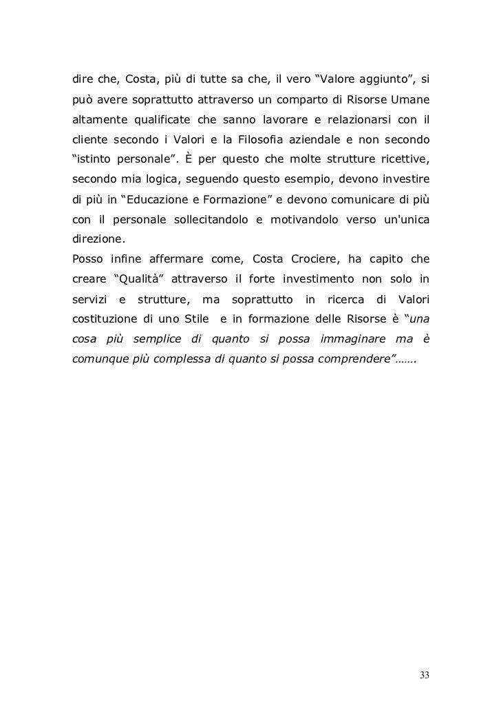 """dire che, Costa, più di tutte sa che, il vero """"Valore aggiunto"""", sipuò avere soprattutto attraverso un comparto di Risorse..."""
