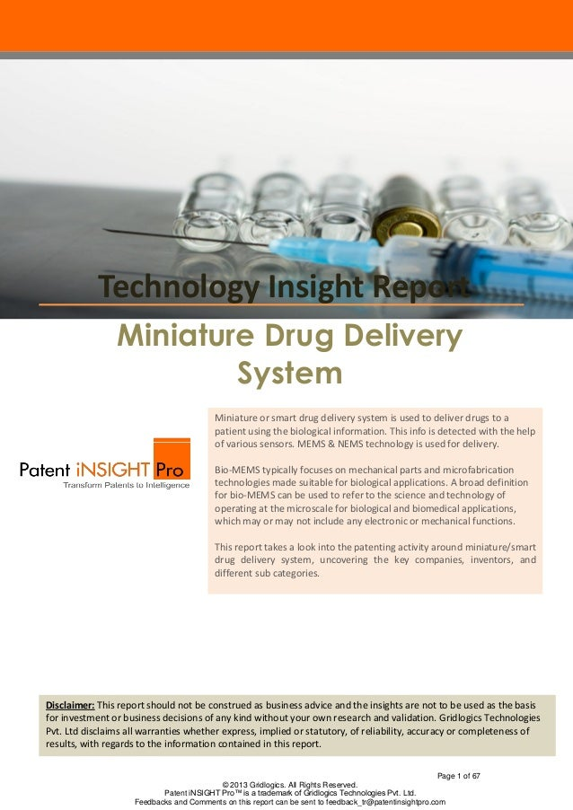 Technology Insight Report Miniature Drug Delivery System Miniature or smart drug delivery system is used to deliver drugs ...