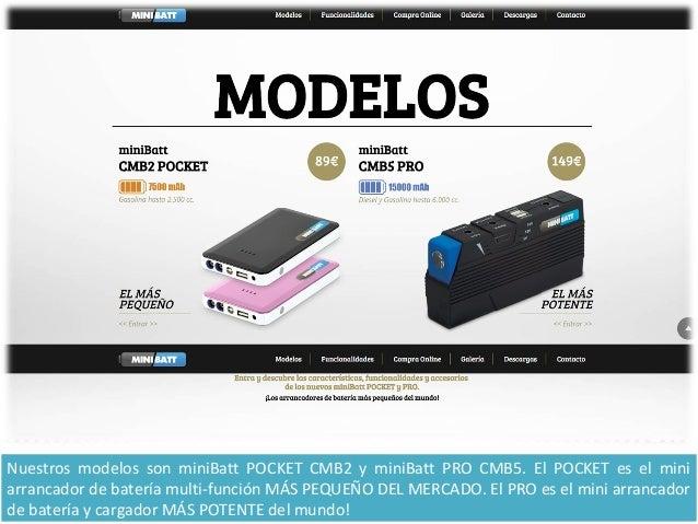 Nuestros modelos son miniBatt POCKET CMB2 y miniBatt PRO CMB5. El POCKET es el mini arrancador de batería multi-función MÁ...