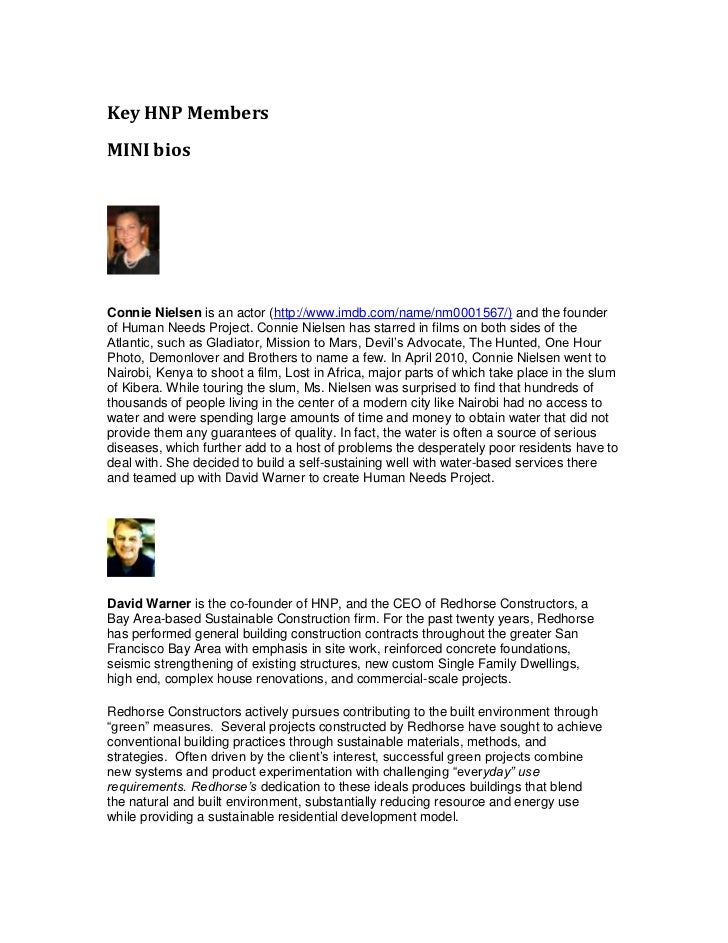 Key HNP Members<br />MINI bios <br />Connie Nielsen is an actor (http://www.imdb.com/name/nm0001567/) and the founder of H...