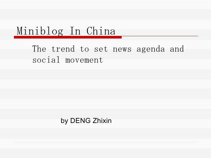 Miniblog In China The trend to set news agenda and social movement by DENG Zhixin