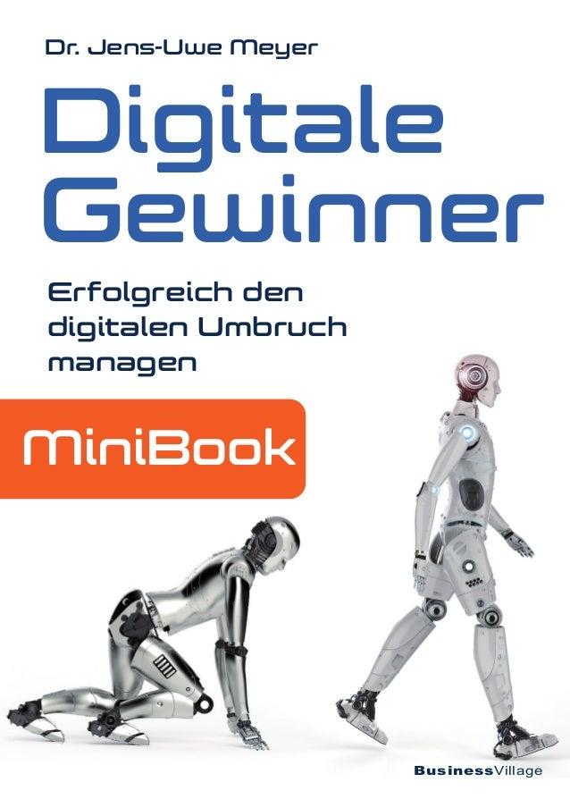 Digitale Gewinner Erfolgreich den digitalen Umbruch managen Dr. Jens-Uwe Meyer MiniBook BusinessVillage