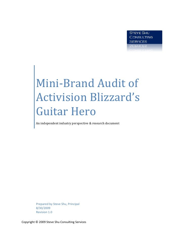 Mini-Brand Audit of           Activision Blizzard's           Guitar Hero           An independent industry perspective & ...