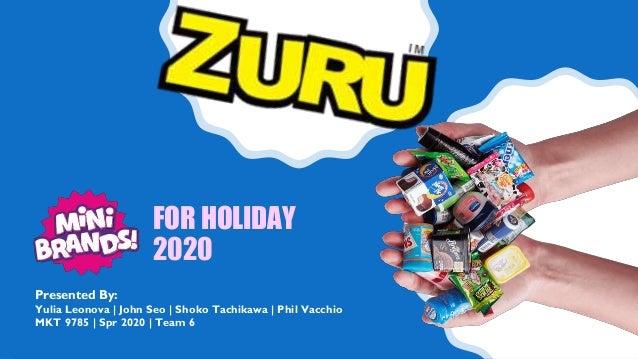 FOR HOLIDAY 2020 Presented By: Yulia Leonova | John Seo | Shoko Tachikawa | Phil Vacchio MKT 9785 | Spr 2020 | Team 6