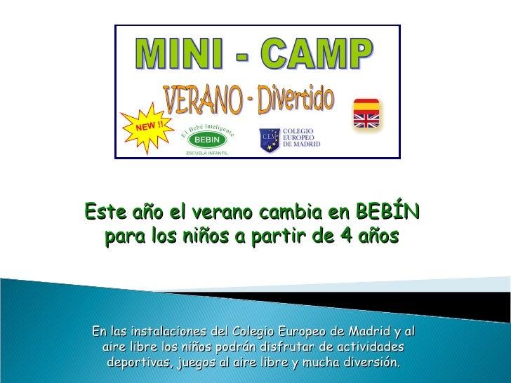 Este año el verano cambia en BEBÍN para los niños a partir de 4 años En las instalaciones del Colegio Europeo de Madrid y ...