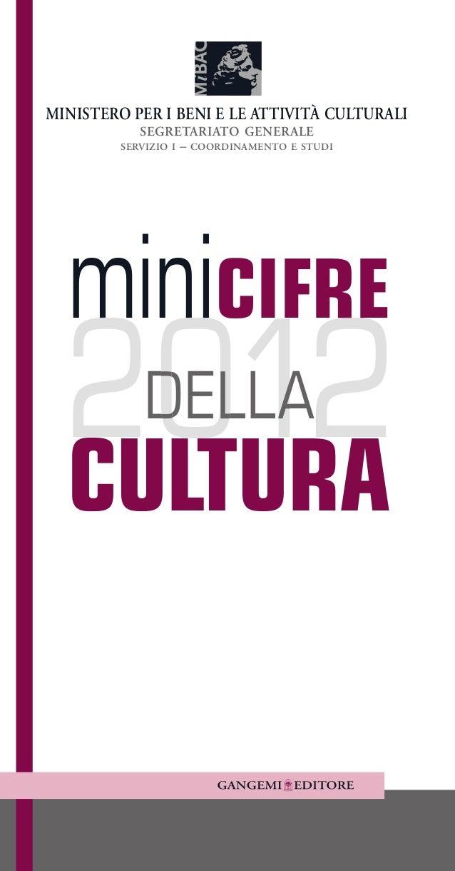 CONTESTO, ATTIVITÀ, CONSUMI CULTURALI IN ITALIA: UN QUADRO SINTETICO, DESCRITTO A GRANDI LINEE ATTRAVERSO DATI QUANTITATIV...
