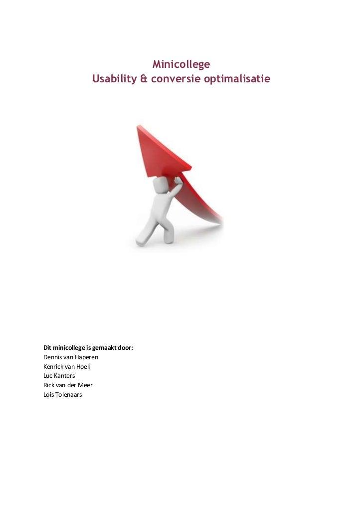 Minicollege                 Usability & conversie optimalisatieDit minicollege is gemaakt door:Dennis van HaperenKenrick v...