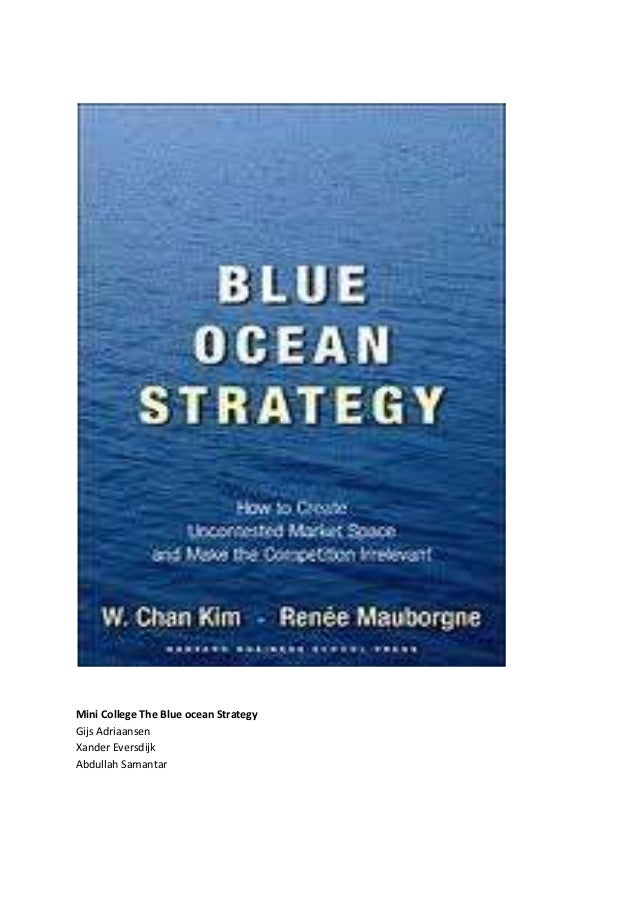 Mini College The Blue ocean StrategyGijs AdriaansenXander EversdijkAbdullah Samantar