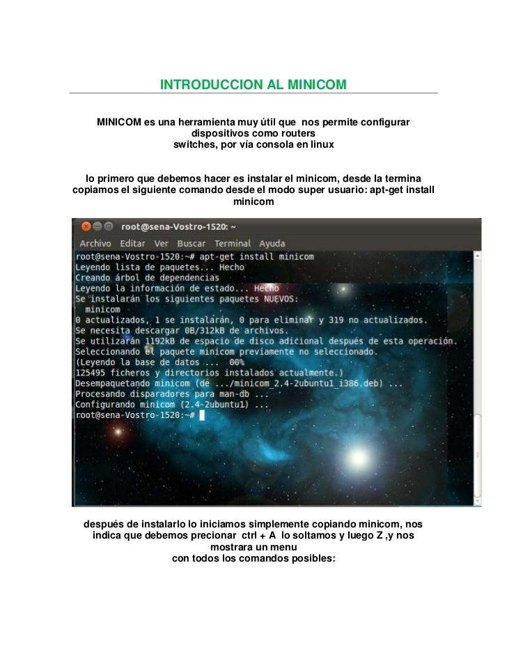 INTRODUCCION AL MINICOM <br />MINICOM es una herramienta muy útil que  nos permite configurar dispositivos como routers<br...