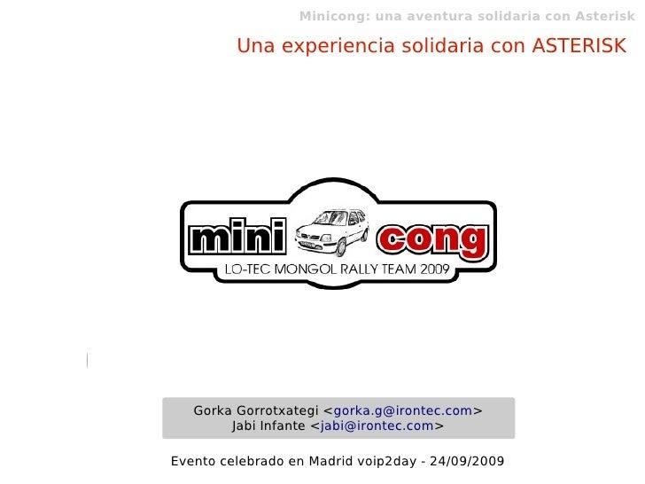 Minicong: una aventura solidaria con Asterisk           Una experiencia solidaria con ASTERISK        Gorka Gorrotxategi <...