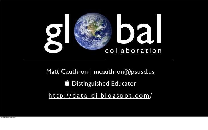 gl bal            collaboration                            Matt Cauthron | mcauthron@psusd.us                             ...