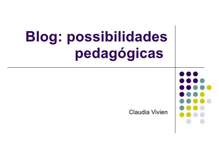 Blog: possibilidades pedagógicas  Claudia Vivien