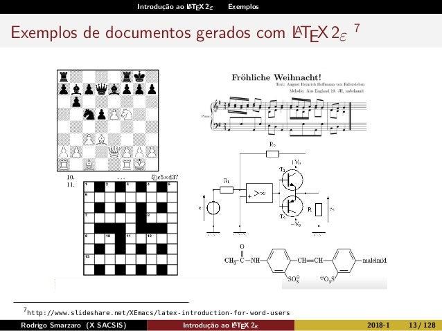 Introdução ao LATEX 2ε Exemplos Exemplos de documentos gerados com LATEX2ε 7 7 http://www.slideshare.net/XEmacs/latex-intr...