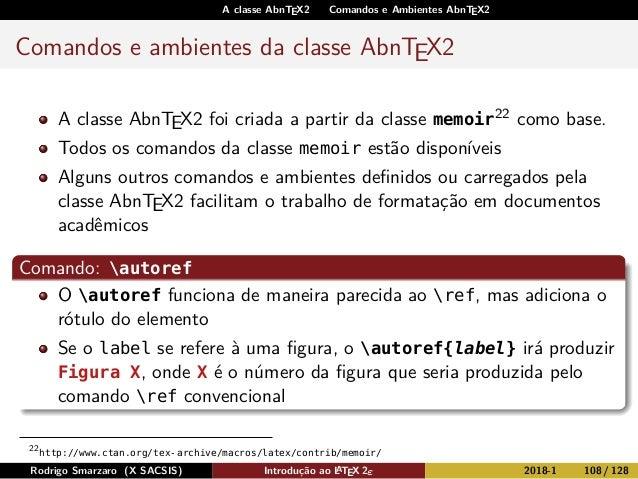 A classe AbnTEX2 Comandos e Ambientes AbnTEX2 Comandos e ambientes da classe AbnTEX2 A classe AbnTEX2 foi criada a partir ...