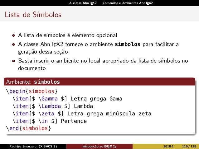 A classe AbnTEX2 Comandos e Ambientes AbnTEX2 Lista de Símbolos A lista de símbolos é elemento opcional A classe AbnTEX2 f...