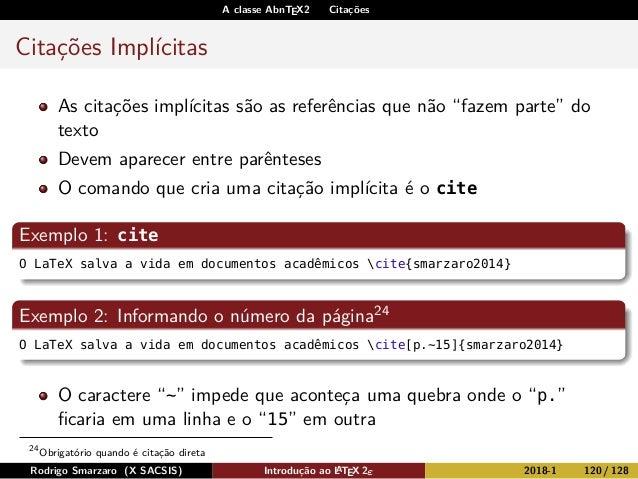 """A classe AbnTEX2 Citações Citações Implícitas As citações implícitas são as referências que não """"fazem parte"""" do texto Dev..."""