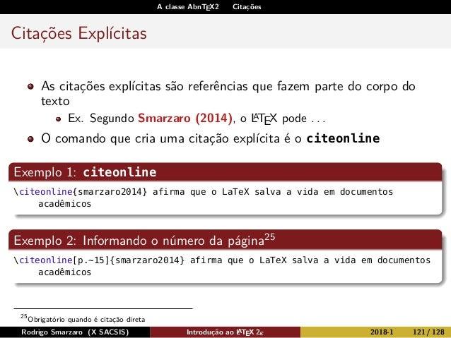 A classe AbnTEX2 Citações Citações Explícitas As citações explícitas são referências que fazem parte do corpo do texto Ex....