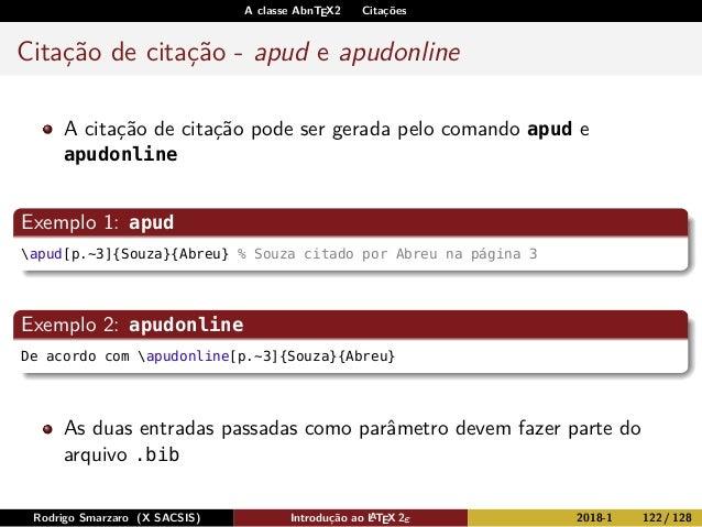 A classe AbnTEX2 Citações Citação de citação - apud e apudonline A citação de citação pode ser gerada pelo comando apud e ...