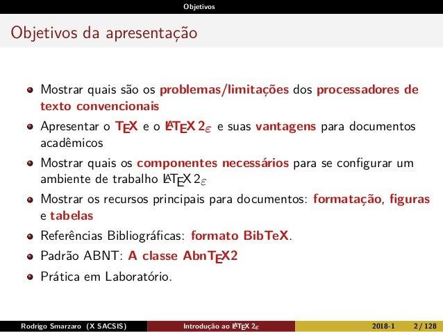 Objetivos Objetivos da apresentação Mostrar quais são os problemas/limitações dos processadores de texto convencionais Apr...