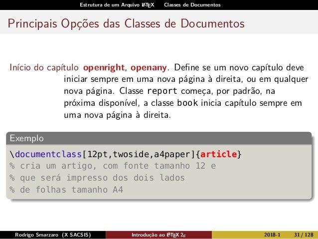 Estrutura de um Arquivo LATEX Classes de Documentos Principais Opções das Classes de Documentos Início do capítulo openrig...
