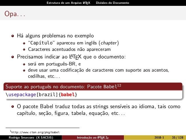 """Estrutura de um Arquivo LATEX Divisões do Documento Opa. . . Há alguns problemas no exemplo """"Capítulo"""" apareceu em inglês ..."""