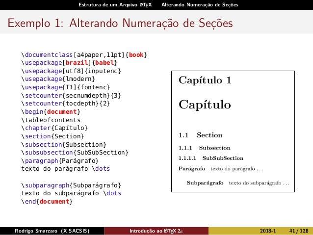 Estrutura de um Arquivo LATEX Alterando Numeração de Seções Exemplo 1: Alterando Numeração de Seções documentclass[a4paper...