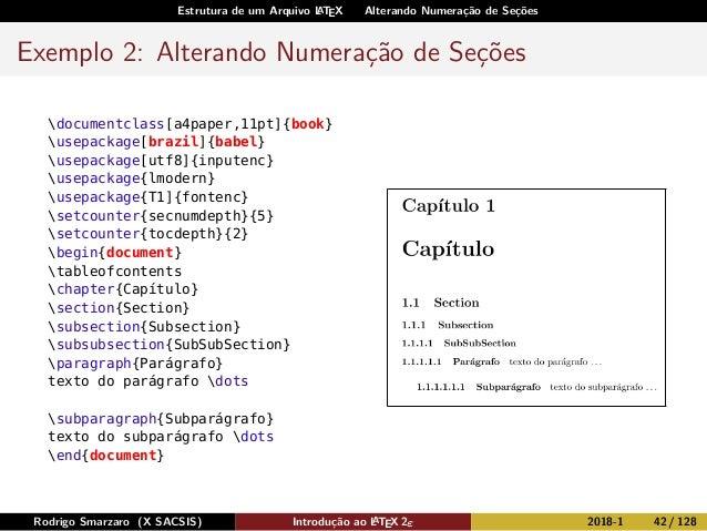 Estrutura de um Arquivo LATEX Alterando Numeração de Seções Exemplo 2: Alterando Numeração de Seções documentclass[a4paper...