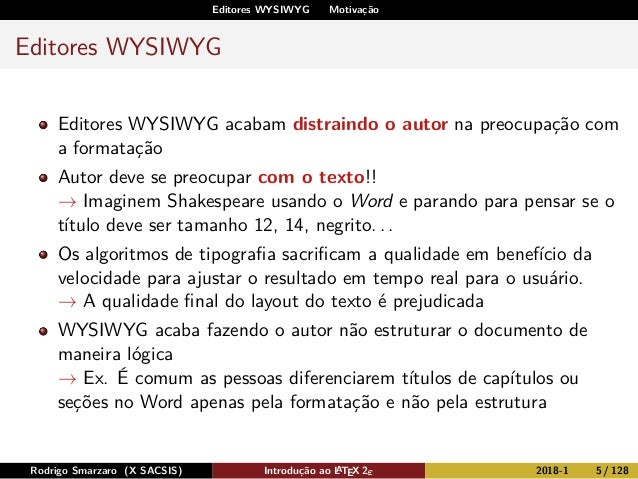 Editores WYSIWYG Motivação Editores WYSIWYG Editores WYSIWYG acabam distraindo o autor na preocupação com a formatação Aut...