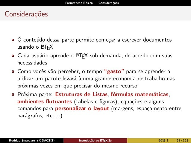 Formatação Básica Considerações Considerações O conteúdo dessa parte permite começar a escrever documentos usando o LATEX ...