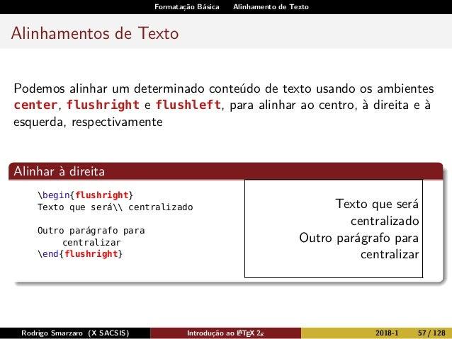 Formatação Básica Alinhamento de Texto Alinhamentos de Texto Podemos alinhar um determinado conteúdo de texto usando os am...