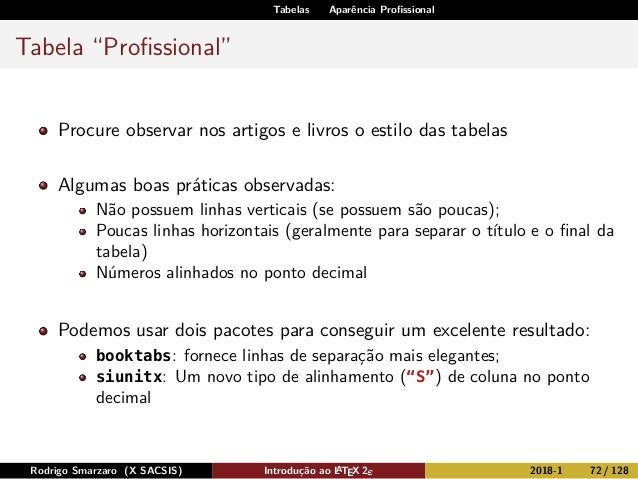 """Tabelas Aparência Profissional Tabela """"Profissional"""" Procure observar nos artigos e livros o estilo das tabelas Algumas boas..."""