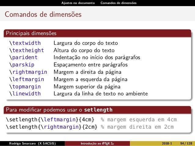 Ajustes no documento Comandos de dimensões Comandos de dimensões Principais dimensões textwidth Largura do corpo do texto ...